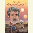 Download Who Is George Lucas? (Unabridged) MP3