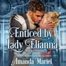 Enticed by Lady Elianna: Fabled Love, Book 3 (Unabridged) MP3 Audiobook