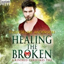Healing the Broken: A Kindred Christmas Tale MP3 Audiobook