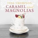 Caramel and Magnolias: The Legley Bay Series, Book 1 (Unabridged) MP3 Audiobook