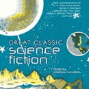 Great Classic Science Fiction: Eight Unabridged Stories MP3 Audiobook