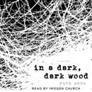 Download In a Dark, Dark Wood (Unabridged) MP3