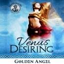 Venus Desiring: Venus Rising Quartet, Book 3 (Unabridged) MP3 Audiobook