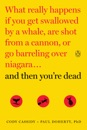 And Then You're Dead: What Really Happens If You Get Swallowed by a Whale, Are Shot from a Cannon, or Go Barreling Over Niagara (Unabridged) MP3 Audiobook