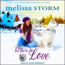 Let There Be Love: Sled Dog, Book 1 MP3 Audiobook