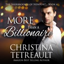 More Than a Billionaire: The Sherbrookes of Newport, Volume 6 (Unabridged) MP3 Audiobook