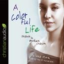 A Colorful Life: Drawn in Broken Crayon MP3 Audiobook
