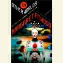 In Other Worlds: SF and the Human Imagination (Unabridged) MP3 Audiobook