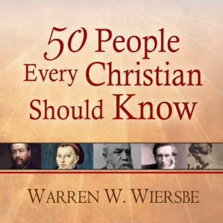 50 People Every Christian Should Know: Learning from Spiritual Giants of the Faith E-Book Download