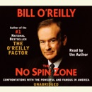 The No Spin Zone: Confrontations with the Powerful and Famous in America (Unabridged) MP3 Audiobook