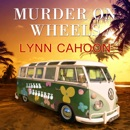 Murder on Wheels: Tourist Trap Mysteries, Book 7 MP3 Audiobook