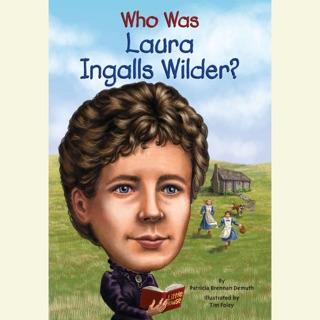 Who Was Laura Ingalls Wilder? (Unabridged) E-Book Download