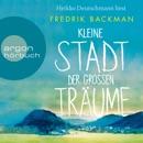 Kleine Stadt der großen Träume (Ungekürzte Lesung) MP3 Audiobook