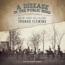A Disease in the Public Mind: A New Understanding of Why We Fought the Civil War MP3 Audiobook