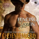 Fencing You In: Riding Tall, Book 3 (Unabridged) MP3 Audiobook