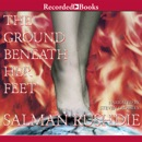 The Ground Beneath Her Feet: A Novel MP3 Audiobook