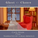 Ghost of a Chance: Maggie Mulgrew Mysteries, Book 1 (Unabridged) MP3 Audiobook