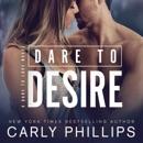 Dare to Desire: Dare to Love, Book 2 (Unabridged) MP3 Audiobook