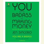 You Are a Badass at Making Money: Master the Mindset of Wealth (Unabridged)
