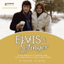 Elvis and Ginger: Elvis Presley's Fiancée and Last Love Finally Tells Her Story (Unabridged) MP3 Audiobook