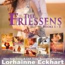The Friessens: Boxed Set, Books 1-5 (Unabridged) MP3 Audiobook