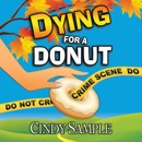 Dying for a Donut: Laurel McKay Mysteries, Volume 5 (Unabridged) MP3 Audiobook