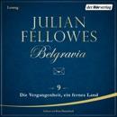Belgravia (9) - Die Vergangenheit, ein fremdes Land MP3 Audiobook