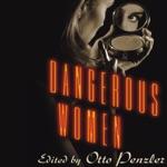 Dangerous Women: Original Stories from Today's Greatest Suspense Writers