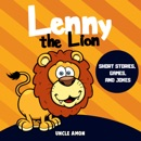 Lenny the Lion: Short Stories, Games, and Jokes! (Fun Time Reader, Book 35) (Unabridged) MP3 Audiobook