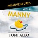 Misadventures with a Manny: Misadventures, Book 14 (Unabridged) MP3 Audiobook
