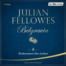Belgravia (8) - Einkommen fürs Leben MP3 Audiobook
