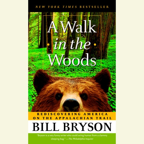 A Walk in the Woods: Rediscovering America on the Appalachian Trail (Unabridged) Listen, MP3 Download