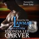 Seized by the Lawman: Lawmen of Wyoming Series, Book 3 (Unabridged) MP3 Audiobook