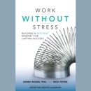 Work without Stress: Building a Resilient Mindset for Lasting Success MP3 Audiobook