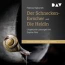 Der Schneckenforscher und Die Heldin MP3 Audiobook