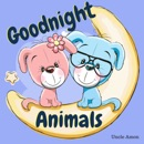 Goodnight Animals: A Cute Bedtime Story for Sleepy Heads (Bedtime Stories for Kids) (Unabridged) MP3 Audiobook