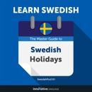 Learn Swedish: The Master Guide to Swedish Holidays for Beginners (Unabridged) MP3 Audiobook