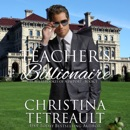 The Teacher's Billionaire: The Sherbrookes of Newport, Book 1 (Unabridged) MP3 Audiobook