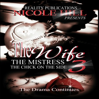 The Wife, The Mistress, The Chick on the Side 3 (Unabridged) E-Book Download