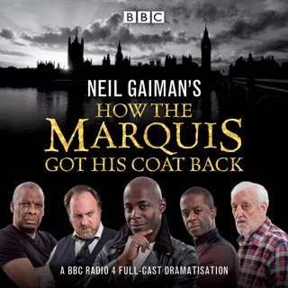 Neil Gaiman's How the Marquis Got His Coat Back (Abridged) E-Book Download