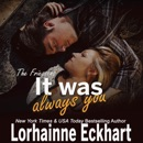 It Was Always You: The Friessens: The Friessen Legacy, Book 15 (Unabridged) MP3 Audiobook
