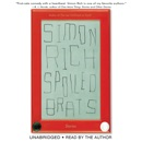 Spoiled Brats (including the story that inspired the major motion picture An American Pickle starring Seth Rogen) MP3 Audiobook
