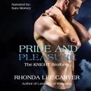 Pride & Pleasure: The Knight Brothers, Book 1 (Unabridged) MP3 Audiobook