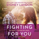 Fighting for You: A Danvers Novel (Unabridged) MP3 Audiobook
