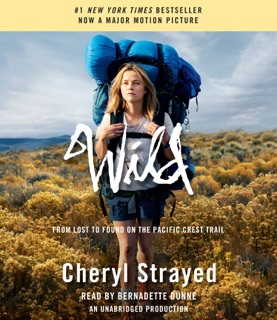 Wild: From Lost to Found on the Pacific Crest Trail (Unabridged) MP3 Download