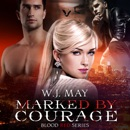 Marked by Courage: Blood Red Series, Book 3 (Unabridged) MP3 Audiobook