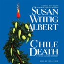 Chile Death: A China Bayles Mystery MP3 Audiobook