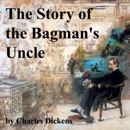 The Story of the Bagman's Uncle (Unabridged) MP3 Audiobook