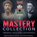 Mastery Collection: Meditations, The Art of War, and Self Reliance (Unabridged) MP3 Audiobook