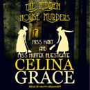 The Hidden House Murders: Miss Hart and Miss Hunter Investigate, Book 3 MP3 Audiobook